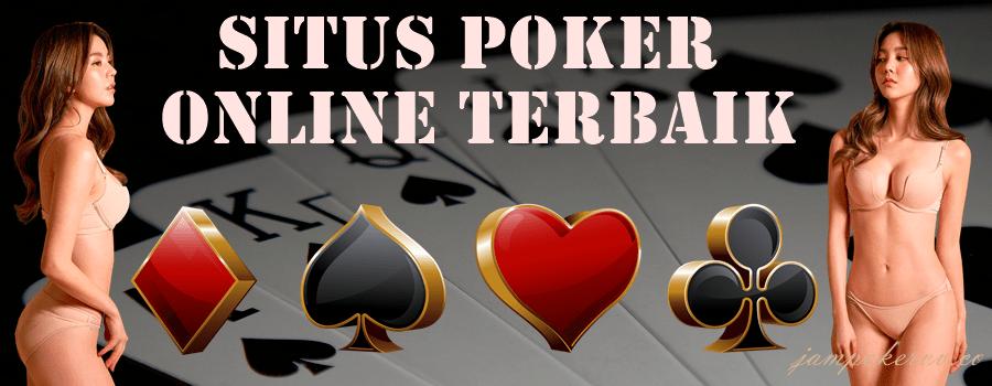 Situs Poker Online Terbaik Memilih Dengan Benar